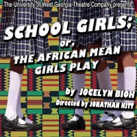 The University of West Georgia Theatre Company to Present SCHOOL GIRLS; OR, THE AFRIC Photo