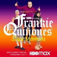 Comedy Special ENTRE NOS PRESENTS: FRANKIE QUIÑONES: SUPERHOMIES Debuts July 9 On HB Photo