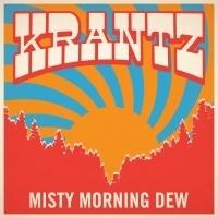 Krantz Premieres Title Track MISTY MORNING DEW On Glide Magazine Today