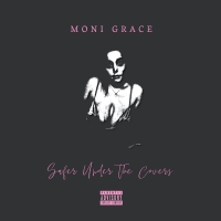 Moni Grace Releases 'Safer Under the Covers' Photo