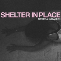 Strictly Elizabeth to Release Debut Album SHELTER IN PLACE