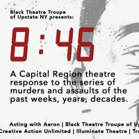 Black Theatre Troupe of Upstate NY Presents 8:46, a Theatrical Presentation Addressing Sys Photo