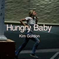 KIM GORDON Releases Video For 'Hungry Baby' Photo