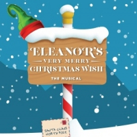 Tickets On Sale For New Holiday Production ELEANOR'S VERY MERRY CHRISTMAS WISH - THE  Photo