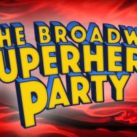 54 Below Hosts THE BROADWAY SUPERHERO PARTY