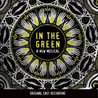 BWW Album Review: IN THE GREEN Offers a Rainbow of Revelation About the Human Journey Photo