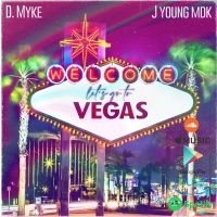 D. Myke Releases New Single 'Let's Go To Vegas' Ft. J Young MDK Photo