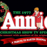 Original ANNIE Cast Members Will Honor Martin Charnin With THE 1977 ANNIE CHRISTMAS SHOW TV SPECIAL: LIVE!