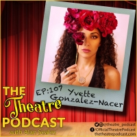 Podcast Exclusive: The Theatre Podcast With Alan Seales: Yvette Gonzalez-Nacer Photo