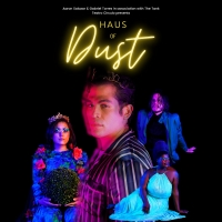 HAUS OF DUST to Makes its World Premiere at Teatro Círculo in June Photo