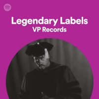 VP Records Featured On Spotify's 'Legendary Labels' Playlist Photo