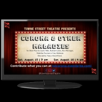 Towne Street Theatre Presents CORONA AND OTHER MALADIES Photo