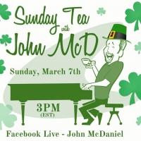 BWW Previews: SUNDAY TEA WITH JOHN MCD Returns March 7th Photo