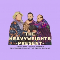The Green Room 42 to Present the Premiere of THE HEAVYWEIGHTS Present - THREE MAN - L Photo