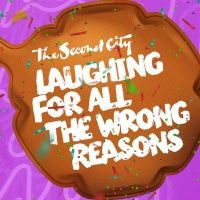 THE SECOND CITY: LAUGHING FOR ALL THE WRONG REASONS Comes to the Kentucky Center
