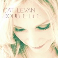 Vancouver Singer-Songwriter Cat Levan Releases New CD 'Double Life'