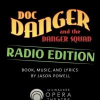 VIDEO: Milwaukee Opera Theatre Creates Radio Play Edition of DOC DANGER AND THE DANGE Photo
