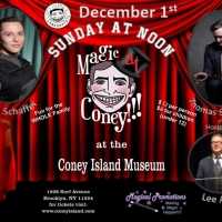 MAGIC AT CONEY!!! Announces Guests For The Sunday Matinee - December 1,