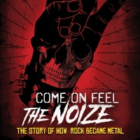VIDEO: Watch the Trailer for Documentary COME ON FEEL THE NOIZE