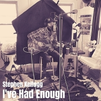 Stephen Kellogg Releases Surprise 'I've Had Enough' EP Photo