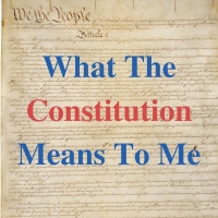 "BWW Blog: ""What The Constitution Means To Me"" Should Mean Something to You Photo"