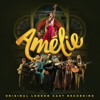 AMELIE Original London Cast Recording Available for Pre-Sale Now