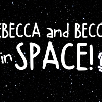 BWW Interview: Rebecca Wahls, Rebecca Ballinger of REBECCA AND BECCA IN SPACE Photo