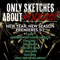 OSA Comedy Presents THE ONLY SKETCHES ABOUT PODCAST Season One Photo