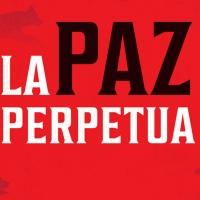 REPERTORIO ESPAÑOL ANNOUNCES THE NEW YORK CITY PREMIERE OF 'LA PAZ PERPETUA'