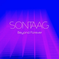 Prog Rock Visionaries SONTAAG Release New Single 'BEYOND FOREVER' Photo