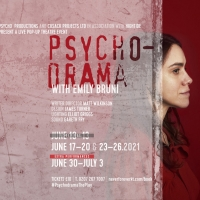 PSYCHODRAMA Extends World Premiere To July 3 Photo