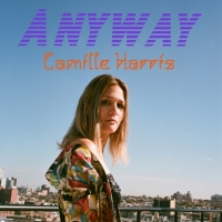 Camille Harris Releases New Single 'Anyway' This Month Photo
