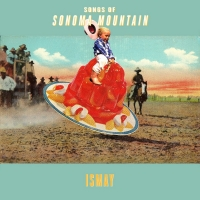 Ismay Shares Debut LP SONGS OF SONOMA MOUNTAIN