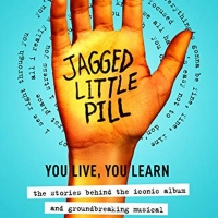 JAGGED LITTLE PILL Behind-the-Scenes Book Will Arrive This Fall Photo