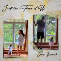 JUST THE THREE OF US Album by Corey Brunish Now Available Photo