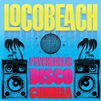 Locobeach Announce Debut Album PSYCHEDELIC DISCO CUMBIA Photo