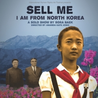 International Human Rights Art Festival to Present New Play SELL ME: I AM FROM NORTH KOREA