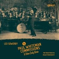 Leo Sowerby's 1920s Symphonic Jazz Works Receive World-Premiere Recordings Photo