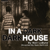 Knife Edge Productions To Present Neil LaBute's IN A DARK DARK HOUSE Photo