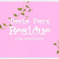 VIDEO: Tayla Parx Unveils Music Video for 'Residue' Photo