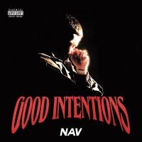 Nav Releases New Album GOOD INTENTIONS Photo