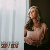 Brodie Dawson Releases New 'Skip A Beat' Single from Upcoming Album Photo