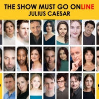 Full Cast Announced For The Show Must Go Online's Livestreamed Reading Of JULIUS CAES Photo