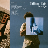 William Wild Announces Debut Album PUSH UPS