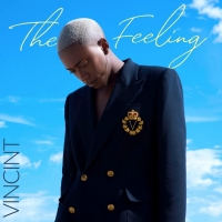 VINCINT Releases Debut EP THE FEELING