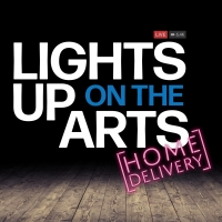 BWW Feature: LIGHTS UP ON THE ARTS [HOME DELIVERY] Photo