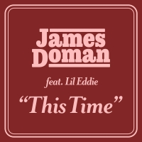 James Doman Links Up with Lil Eddie on New Single 'This Time' Photo