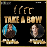 LISTEN: Maya Jade Frank and Michael Lee Brown Join TAKE A BOW Podcast Photo