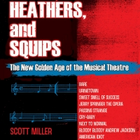 New Book IDIOTS, HEATHERS, AND SQUIPS Exlplores the New Golden Age of Musicals