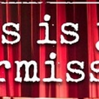 BWW Feature: THIS IS JUST INTERMISSION...Small theaters discuss current status and fu Photo